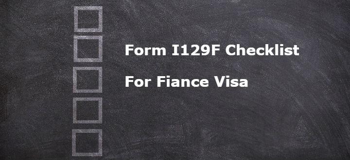 Form I 129F Checklist for Fiance Visa